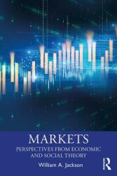Markets - Perspectives from Economic and Social Theory (ISBN: 9781138936843)