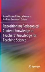 Repositioning Pedagogical Content Knowledge in Teachers' Knowledge for Teaching Science (ISBN: 9789811358975)