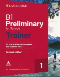 B1 Preliminary for Schools Trainer 1 for the Revised 2020 Exam Six Practice Tests with Answers and Teacher's Notes with Downloadable Audio (ISBN: 9781108528887)