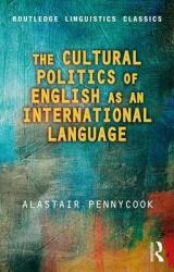 Cultural Politics of English as an International Language - Alastair Pennycook (ISBN: 9780415788137)