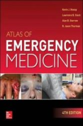 Atlas of Emergency Medicine - Kevin J. Knoop, Lawrence B. Stack, Alan B. Storrow (ISBN: 9780071797252)