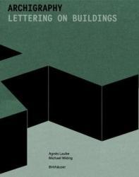 Archigraphy - Agn? s Laube, Michael Widrig (ISBN: 9783035605686)