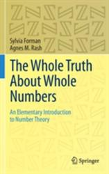 Whole Truth About Whole Numbers - An Elementary Introduction to Number Theory (ISBN: 9783319110349)