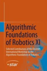 Algorithmic Foundations of Robotics XI - H. Levent Akin, Nancy M. Amato, Volkan Isler, A. Frank van der Stappen (ISBN: 9783319165943)
