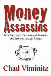Money Assassins - How They Stole Your Financial Freedom & How You Can Get it Back (2010)