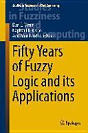 Fifty Years of Fuzzy Logic and its Applications - Dan E. Tamir, David Rishe, Abraham Kandel (ISBN: 9783319196824)