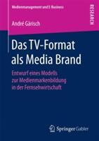 Das TV-Format als Media Brand (ISBN: 9783658196912)