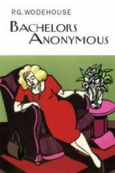 Bachelors Anonymous - P G Wodehouse (2012)