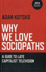 Why We Love Sociopaths (2012)