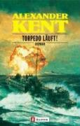 Torpedo läuft! - Alexander Kent (2001)