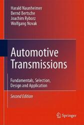 Automotive Transmissions - Harald Naunheimer, Bernd Bertsche, Joachim Ryborz, Wolfgang Novak, Aaron Kuchle (2011)