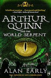 Arthur Quinn and the World Serpent - Alan Early (2012)