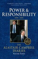The Alastair Campbell Diaries: Volume Three: Power and Responsibility 1999-2001 - Power and Responsibility (2012)