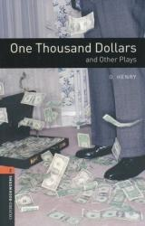 Oxford Bookworms Library: Level 2: One Thousand Dollars and Other Plays (2008)