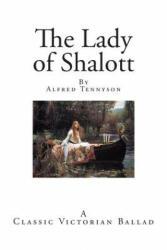 The Lady of Shalott: A Victorian Ballad - Alfred Tennyson (ISBN: 9781500642884)