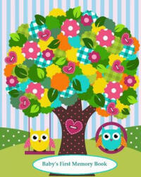 Baby's First Memory Book: Baby's First Memory Book; Owl Friends - A Wonser (ISBN: 9781503317574)