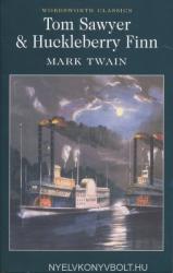 Mark Twain: Tom Sawyer and Huckleberry Finn - Wordsworth Classics (1999)