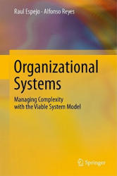 Organizational Systems - Managing Complexity with the Viable System Model (2011)