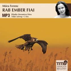 MÓRA FERENC - RAB EMBER FIAI - HANGOSKÖNYV - (2009)