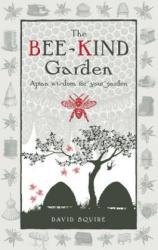 Bee-Kind Garden - Apian Wisdom for Your Garden (2011)