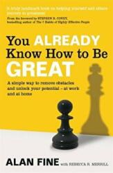 You Already Know How to be Great - A Simple Way to Remove Interference and Unlock Your Potential - at Work and at Home (2011)