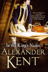 In the King's Name - Alexander Kent (2012)