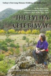 Evliya Celebi Way - Caroline Finkel (2011)