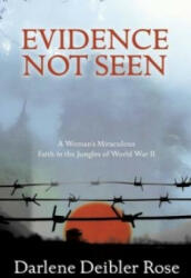 Evidence Not Seen - A Woman's Miraculous Faith in the Jungles of World War II (1995)