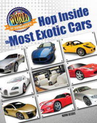 Hop Inside the Most Exotic Cars (ISBN: 9781422240908)