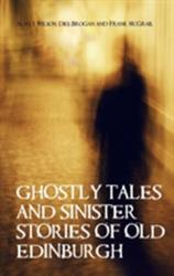 Ghostly Tales and Sinister Stories of Old Edinburgh (1992)