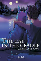 The Cat in the Cradle: Loka Legends - Jay Bell, Andreas Bell (ISBN: 9781463765149)