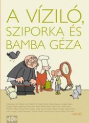 A víziló, Sziporka és Bamba Géza (ISBN: 9789639378032)