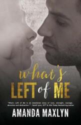 What's Left of Me - Amanda Maxlyn (ISBN: 9781503137677)