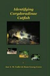 Identifying Corydoradonae Catfish - Ian A. M. Fuller, Hans-Georg Evers (2005)