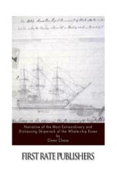 Narrative of the Most Extraordinary and Distressing Shipwreck of the Whale-Ship Essex - Owen Chase (ISBN: 9781523935086)