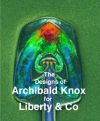 Designs of Archibald Knox for Liberty & Co. (2006)