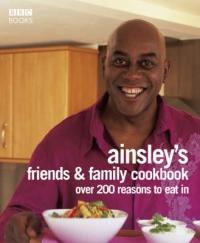 Ainsley Harriott's Friends and Family Cookbook (2007)