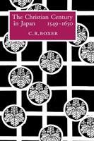 Christian Century in Japan, 1549-1650 - Charles R Boxer (1993)