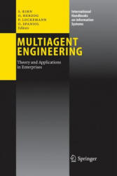 Multiagent Engineering - Theory and Applications in Enterprises (2006)