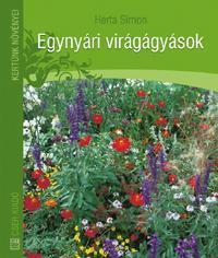 EGYNYÁRI VIRÁGÁGYÁSOK - KERTÜNK NÖVÉNYEI - (2010)