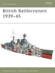 British Battlecruisers 1939-45 - Angus Konstam (2003)