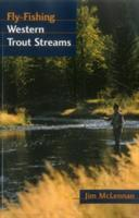Fly-Fishing Western Trout Streams (2003)