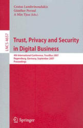 Trust, Privacy and Security in Digital Business - Costas Lambrinoudakis, Günther Pernul, A Min Tjoa (2007)