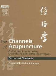 Channels of Acupuncture - Giovanni C. Maciocia (2006)