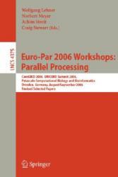 Euro-Par 2006 Workshops: Parallel Processing - Wolfgang Lehner, Norbert Meyer, Achim Streit, Craig Stewart (2007)