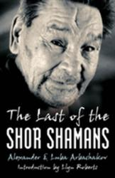 Last of the Shor Shamans (2008)
