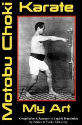 Karate My Art by Motobu Choki: Watashi No Karate-Jutsu - Yuriko McCarthy, Patrick McCarthy (ISBN: 9781723105609)