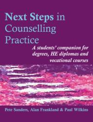 Next Steps in Counselling Practice - A Students' Companion for Certificate and Counselling Skills Courses (2009)
