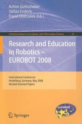 Research and Education in Robotics -- EUROBOT 2008 - Achim Gottscheber, Stefan Enderle, David Obdrzalek (2009)