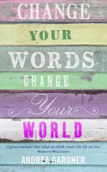 Change Your Words, Change Your World (2012)